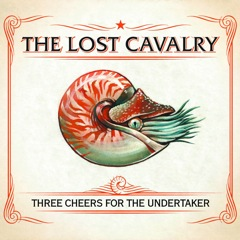 The Lost Cavalry Three Cheers For The Undertaker