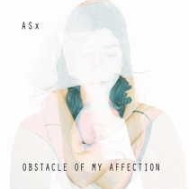 ASx Obstacle Of My Affection artwork