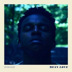 Sinkane Mean Love