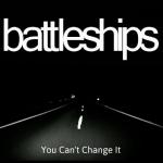 Battleships You Can't Change It